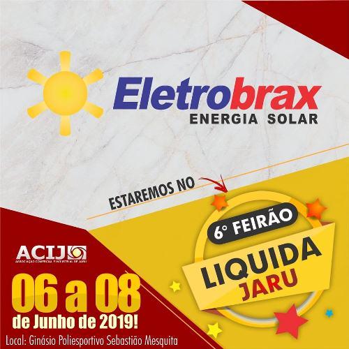 A eletrobrax energia solar estará na 6 ª edição do Feirão Liquida Jaru  na ACIJ